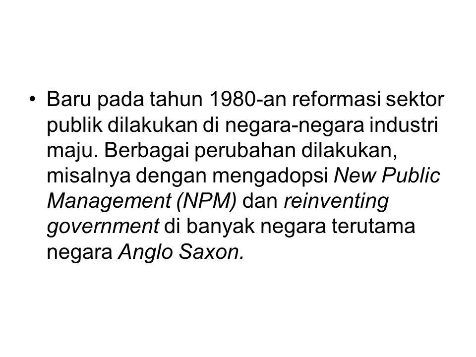 Baru pada tahun 1980-an reformasi sektor publik dilakukan di negara-negara industri maju.