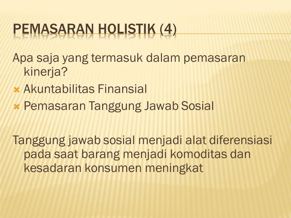 Pemasaran Holistik (4) Apa saja yang termasuk dalam pemasaran kinerja