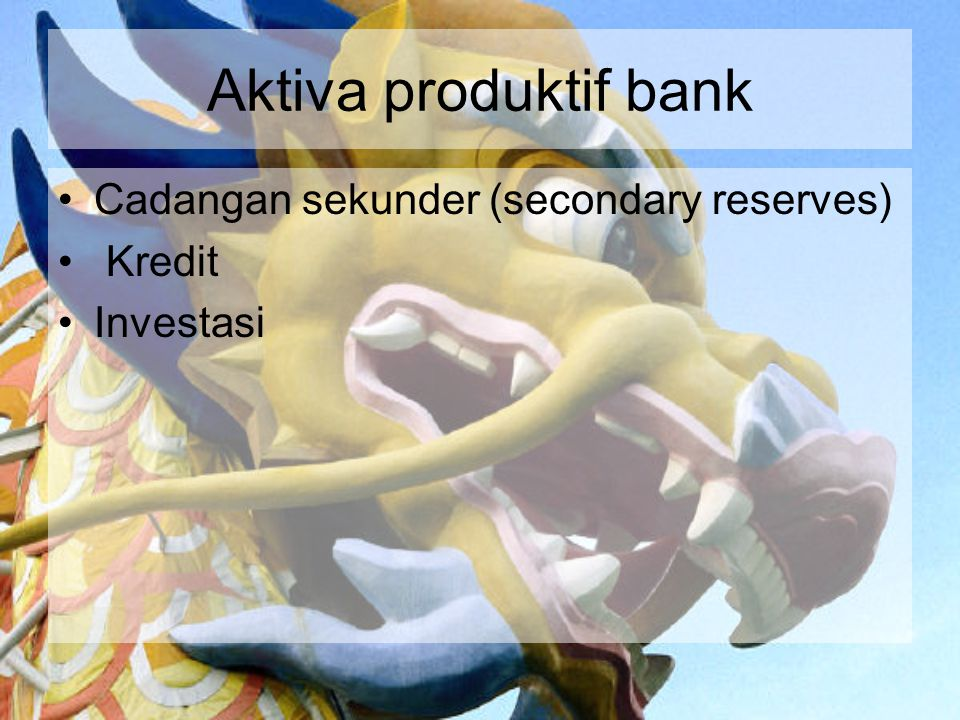 Aktiva produktif bank Cadangan sekunder (secondary reserves) Kredit
