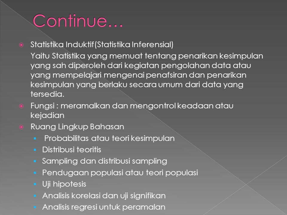 Continue… Statistika Induktif(Statistika Inferensial)