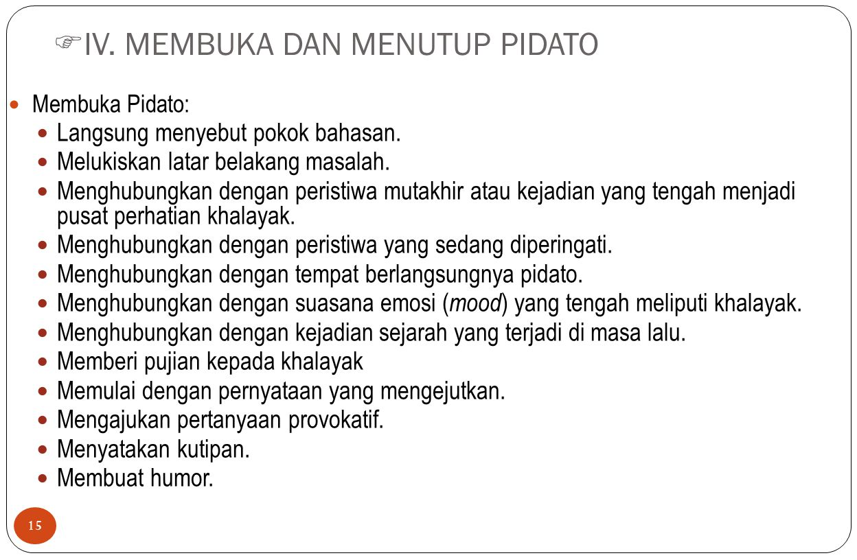 IV. MEMBUKA DAN MENUTUP PIDATO