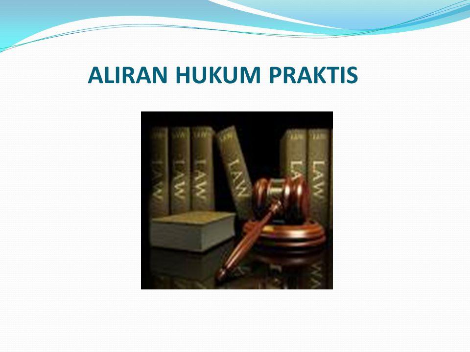 ALIRAN HUKUM PRAKTIS