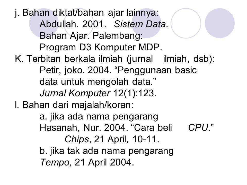 j. Bahan diktat/bahan ajar lainnya:. Abdullah. 2001. Sistem Data