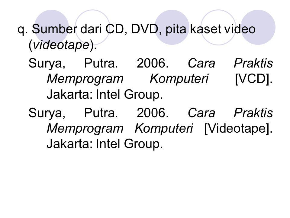 q. Sumber dari CD, DVD, pita kaset video (videotape).