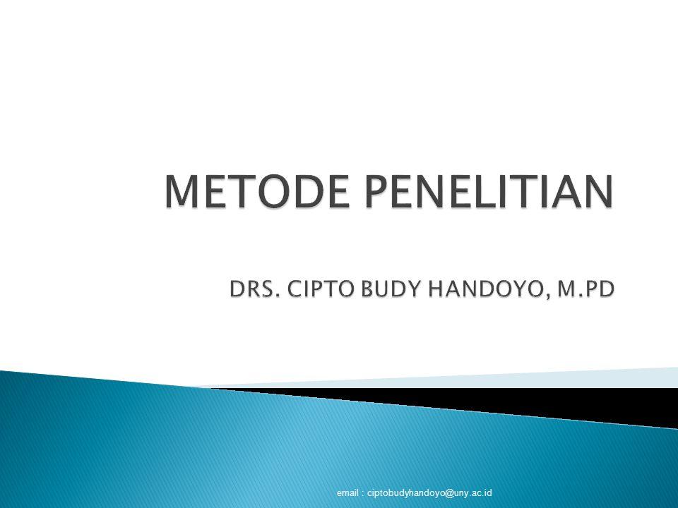 METODE PENELITIAN DRS. CIPTO BUDY HANDOYO, M.PD