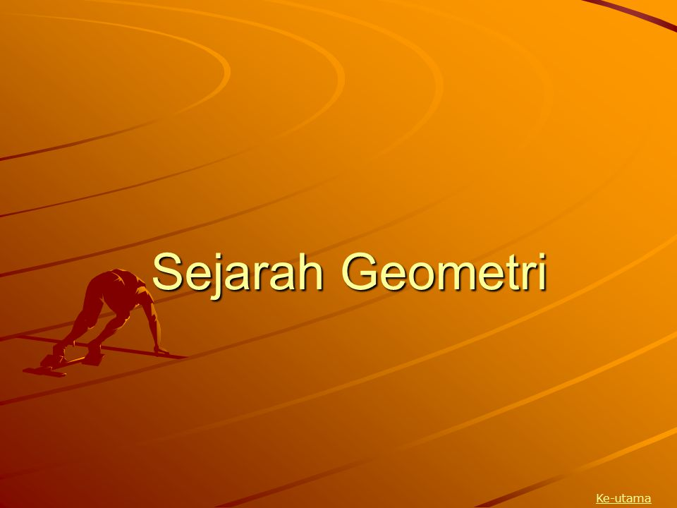 Sejarah Geometri Ke-utama