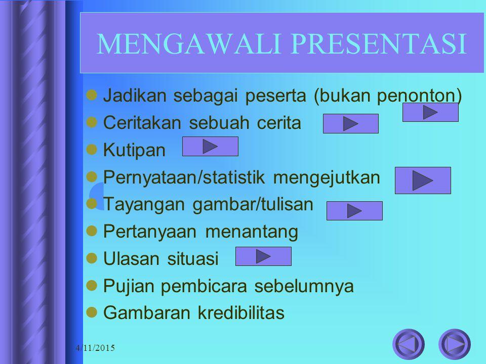 MENGAWALI PRESENTASI Jadikan sebagai peserta (bukan penonton)