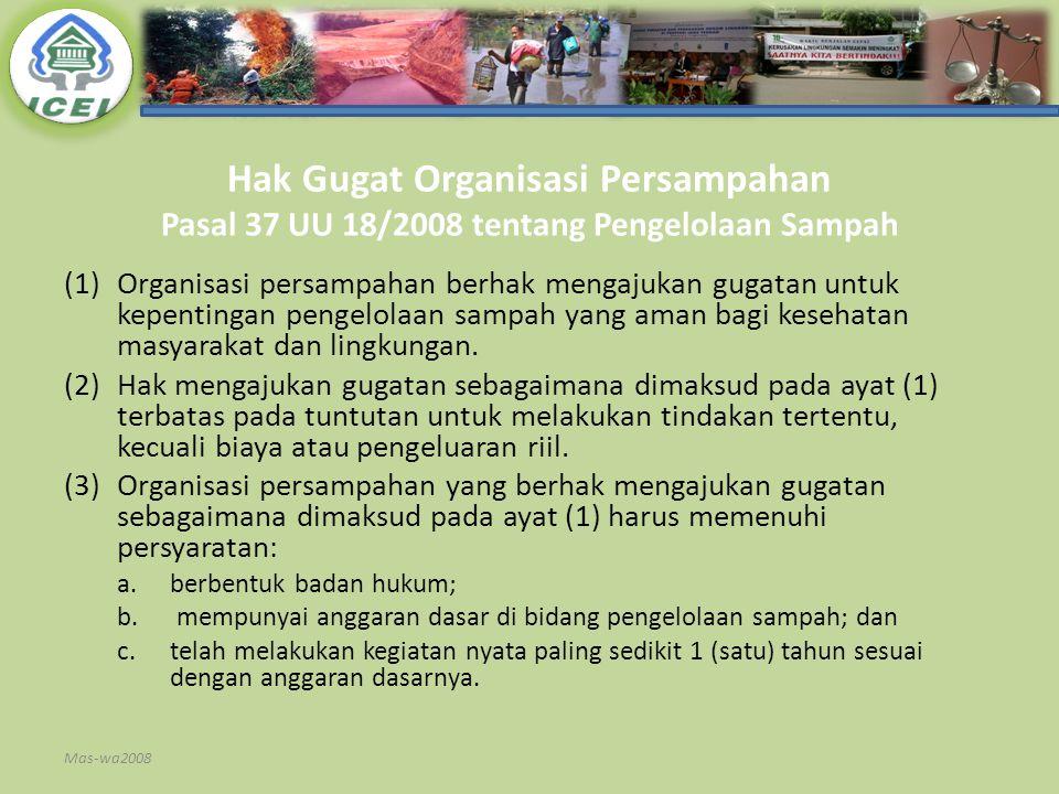 Hak Gugat Organisasi Persampahan Pasal 37 UU 18/2008 tentang Pengelolaan Sampah