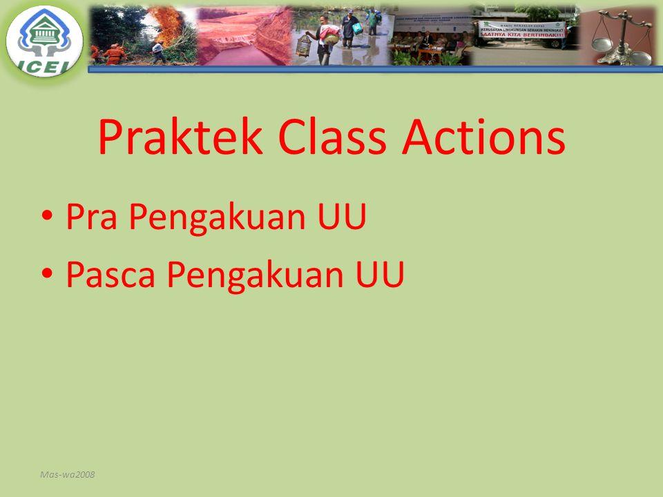 Praktek Class Actions Pra Pengakuan UU Pasca Pengakuan UU Mas-wa2008