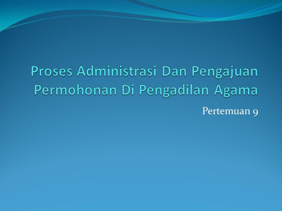 Proses Administrasi Dan Pengajuan Permohonan Di Pengadilan Agama
