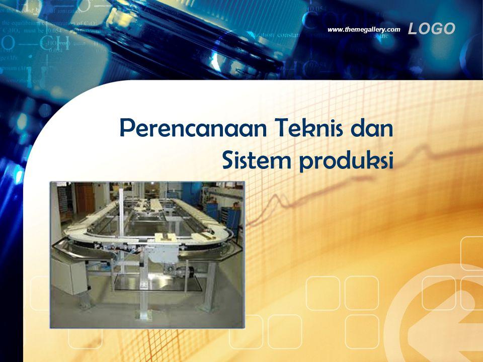 Perencanaan Teknis dan Sistem produksi
