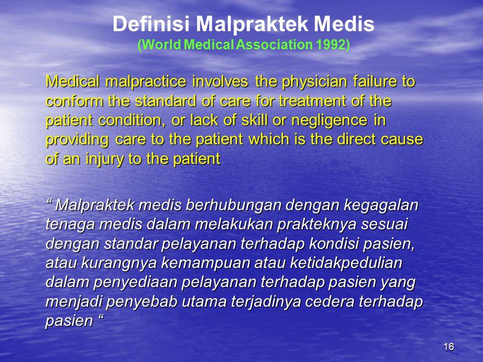 Definisi Malpraktek Medis (World Medical Association 1992)