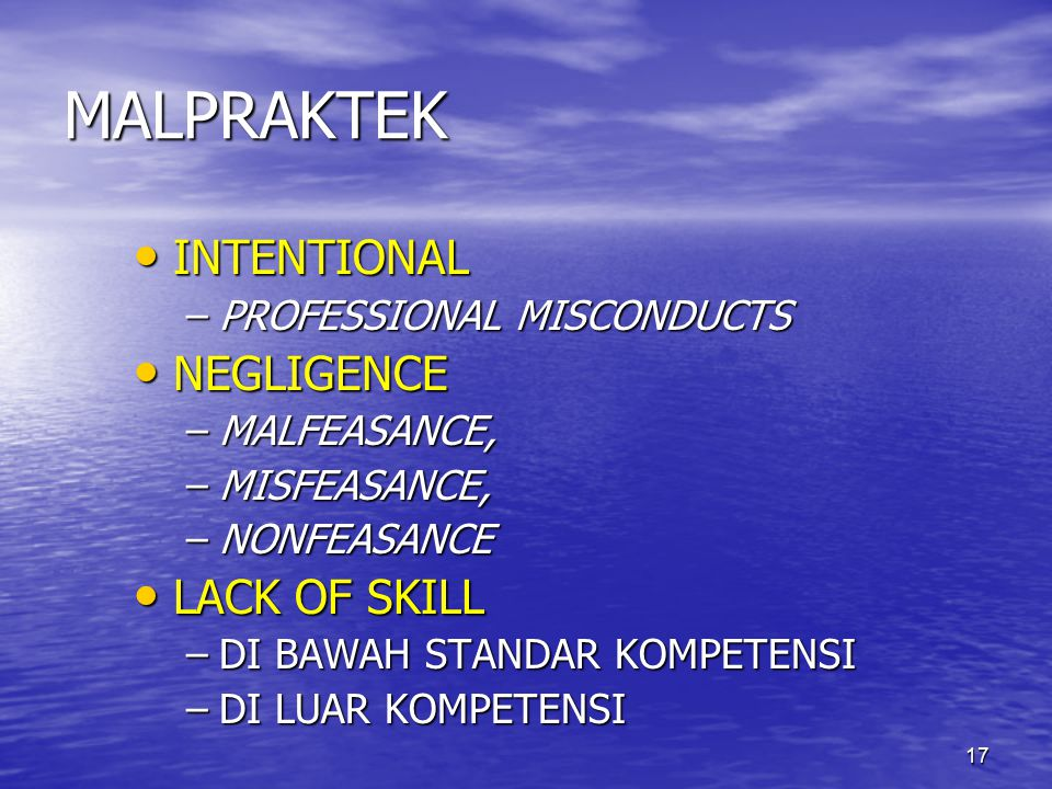 MALPRAKTEK INTENTIONAL NEGLIGENCE LACK OF SKILL