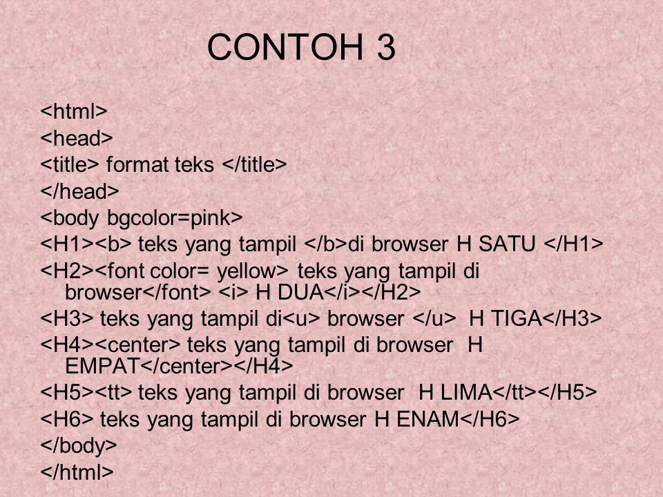 CONTOH 3 <html> <head>
