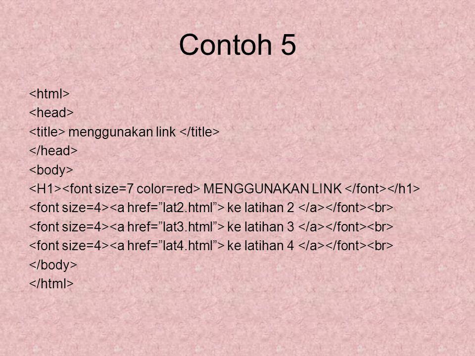 Contoh 5 <html> <head>