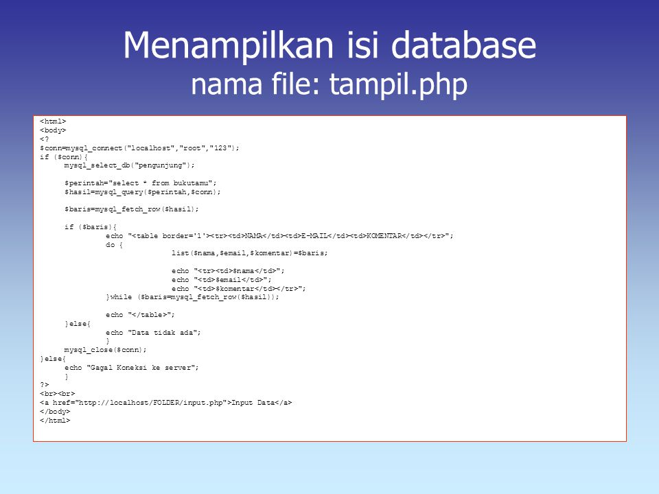 Menampilkan isi database nama file: tampil.php