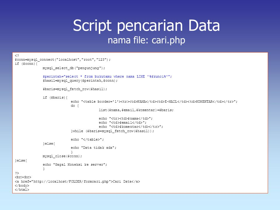 Script pencarian Data nama file: cari.php