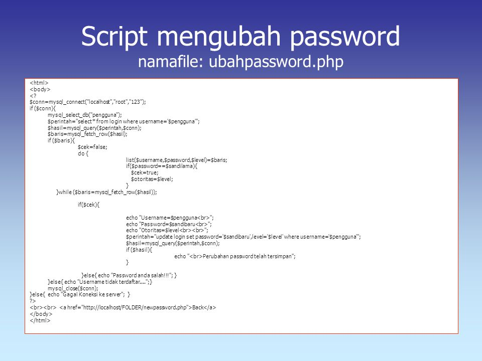 Script mengubah password namafile: ubahpassword.php
