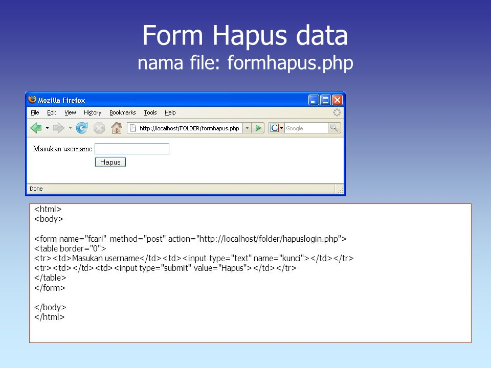 Form Hapus data nama file: formhapus.php