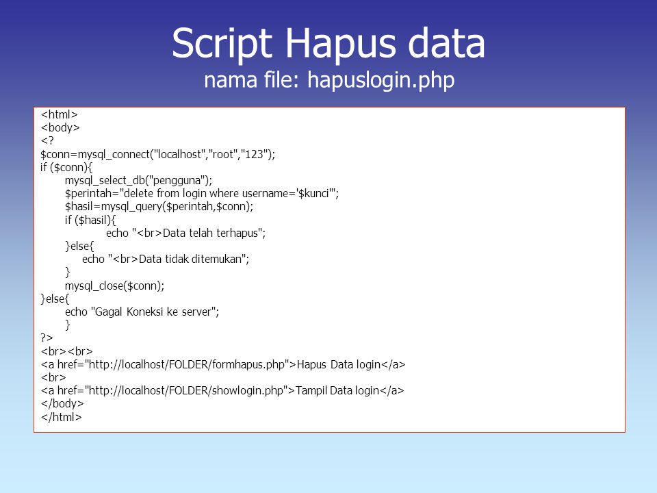 Script Hapus data nama file: hapuslogin.php