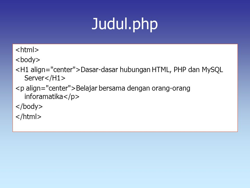 Judul.php <html> <body>