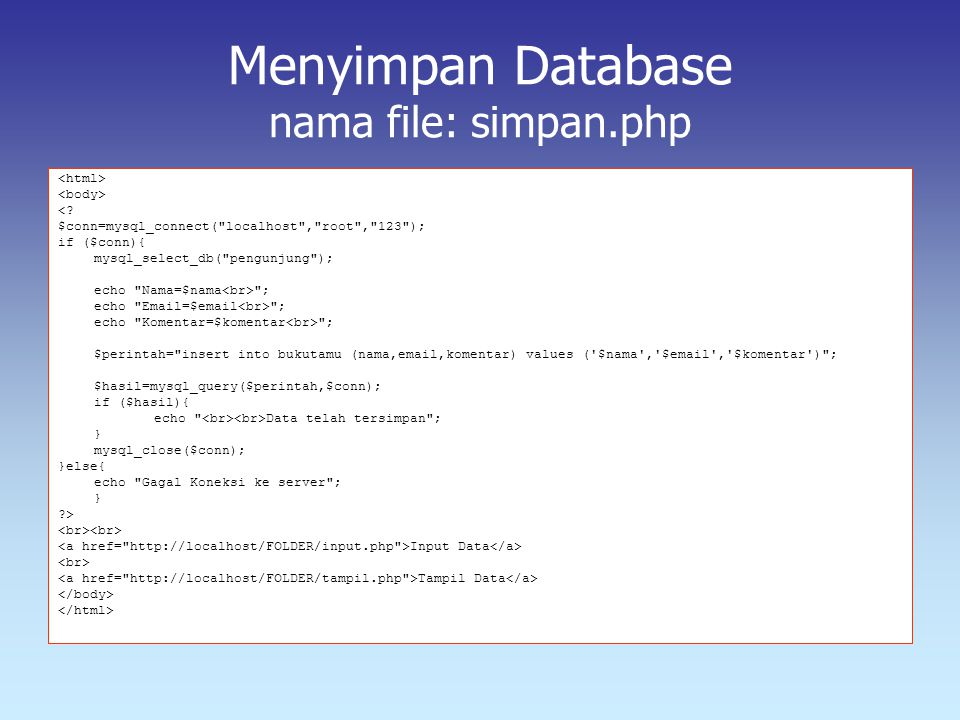 Menyimpan Database nama file: simpan.php