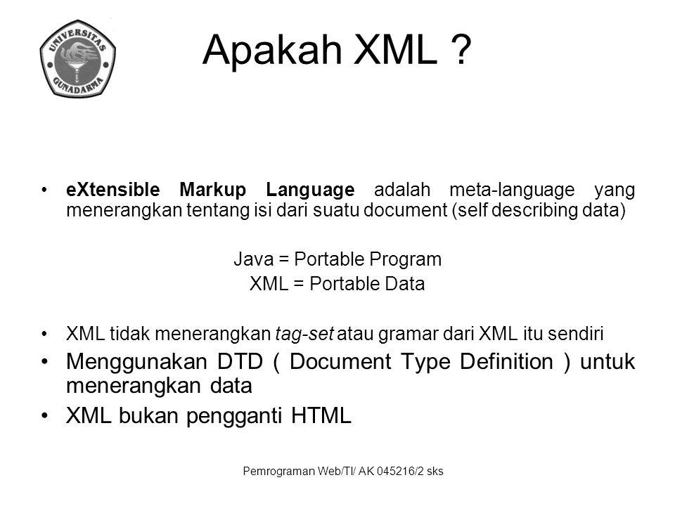 Apakah XML eXtensible Markup Language adalah meta-language yang menerangkan tentang isi dari suatu document (self describing data)
