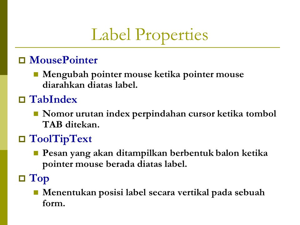 Label Properties MousePointer TabIndex ToolTipText Top