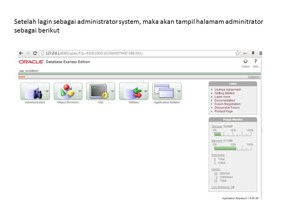 Setelah lagin sebagai administrator system, maka akan tampil halamam adminitrator sebagai berikut