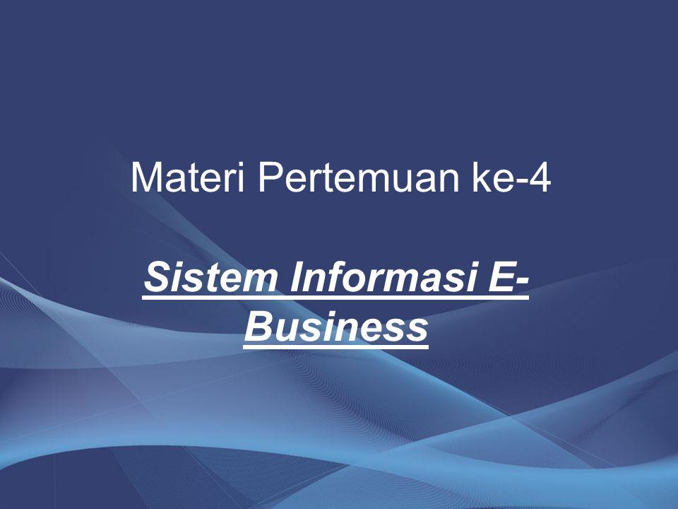 Materi Pertemuan ke-4 Sistem Informasi E-Business