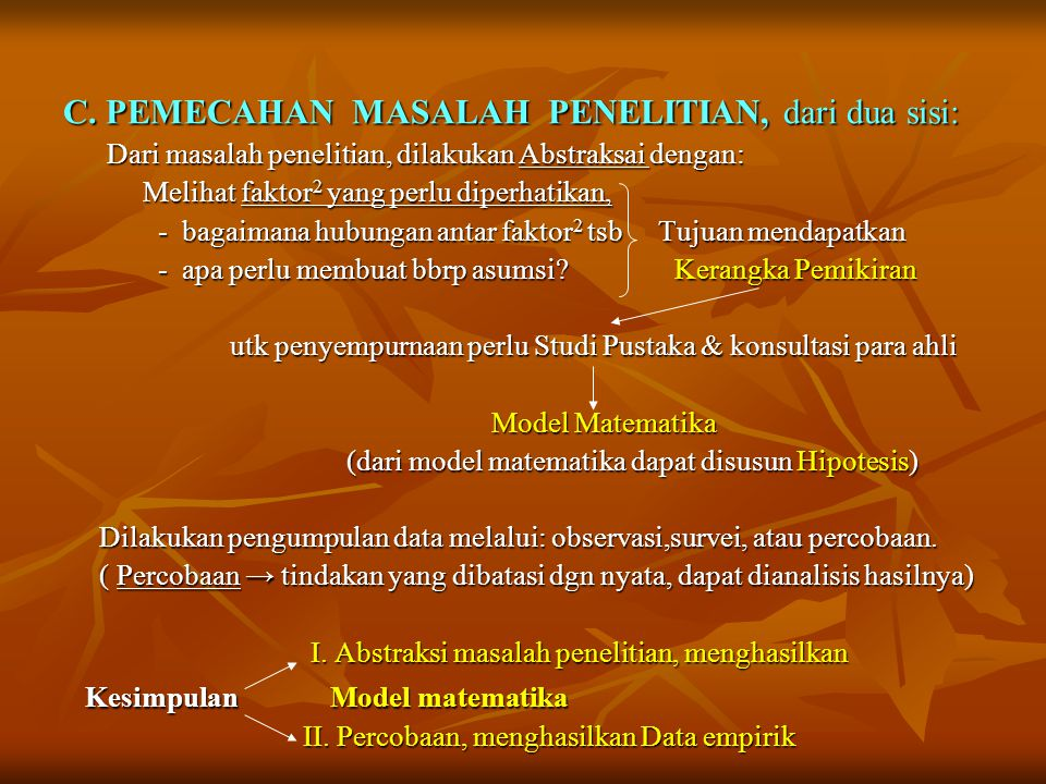 C. PEMECAHAN MASALAH PENELITIAN, dari dua sisi: