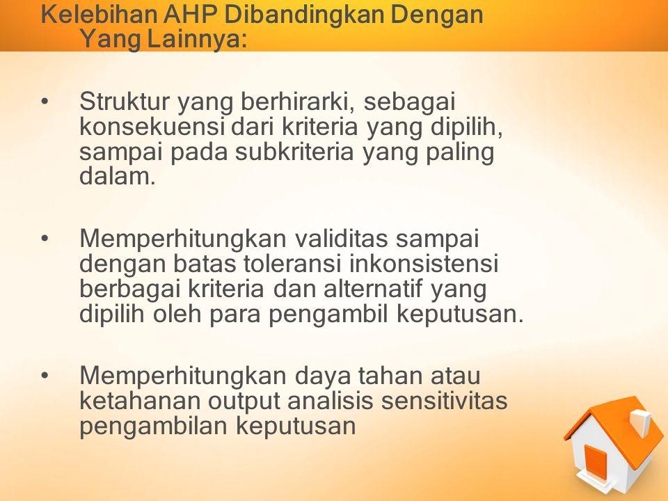 Kelebihan AHP Dibandingkan Dengan Yang Lainnya: