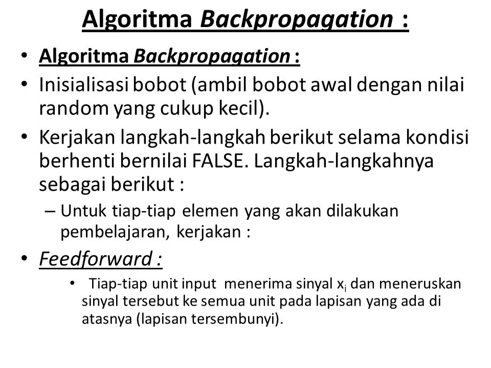 Algoritma Backpropagation :