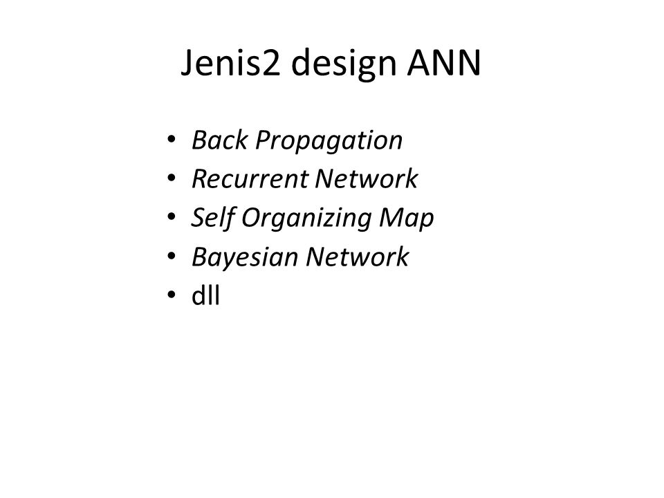 Jenis2 design ANN Back Propagation Recurrent Network