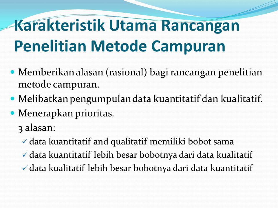Karakteristik Utama Rancangan Penelitian Metode Campuran