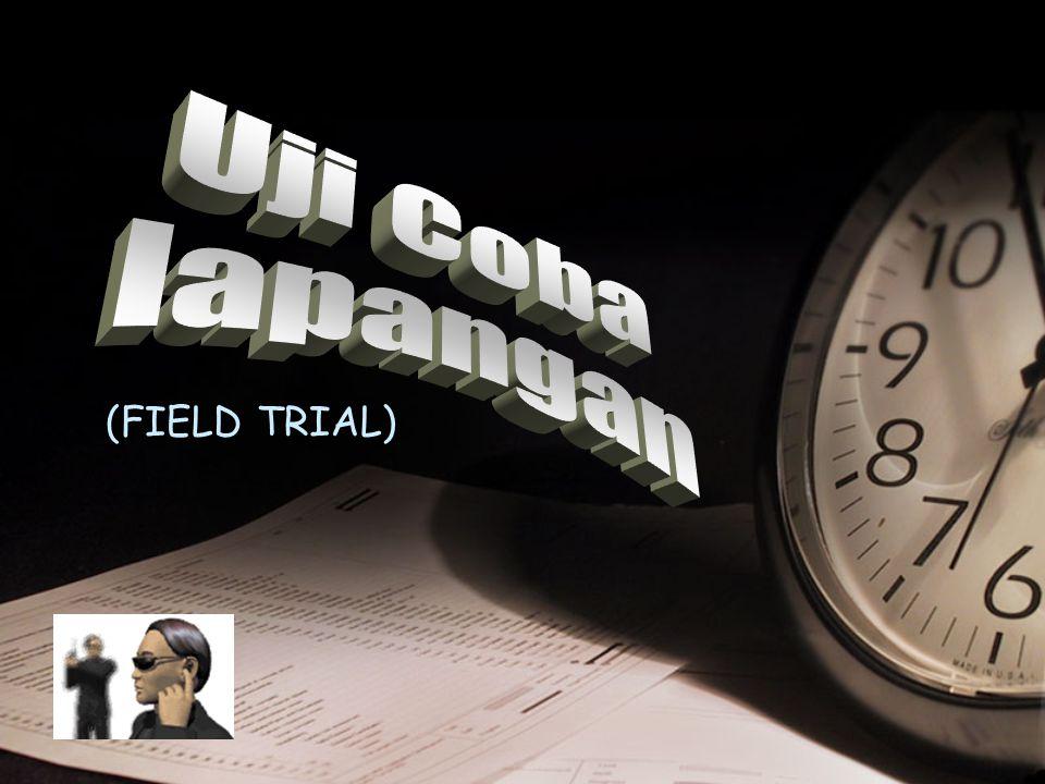 Uji Coba lapangan (FIELD TRIAL)