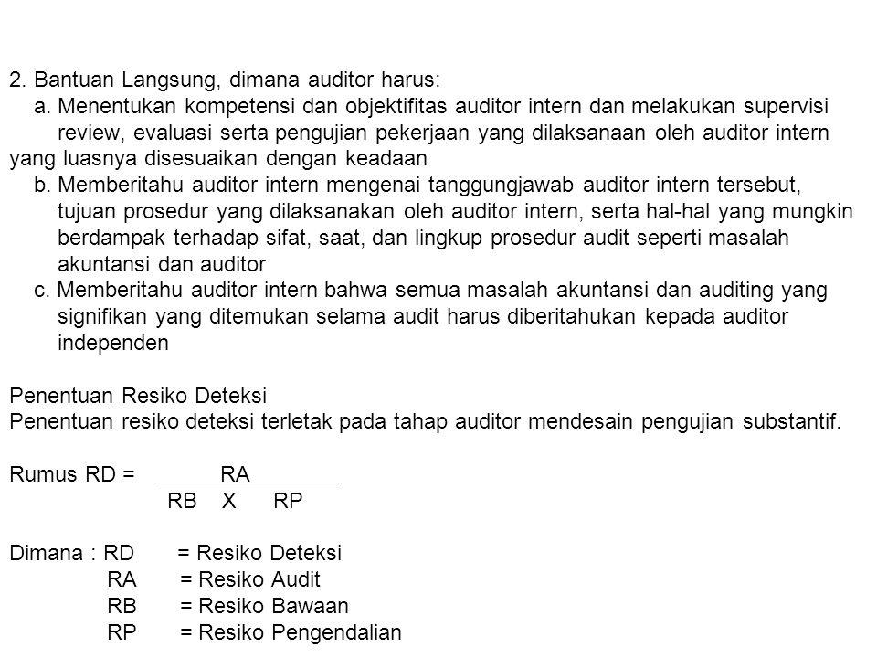 2. Bantuan Langsung, dimana auditor harus: a