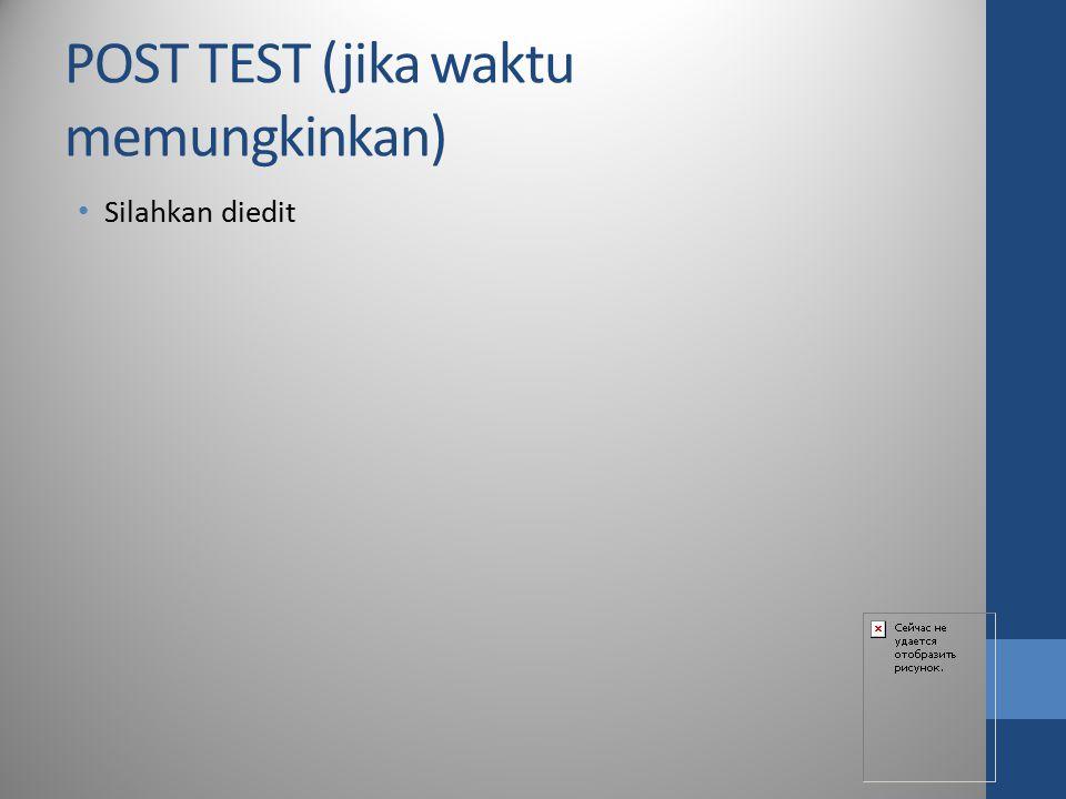 POST TEST (jika waktu memungkinkan)