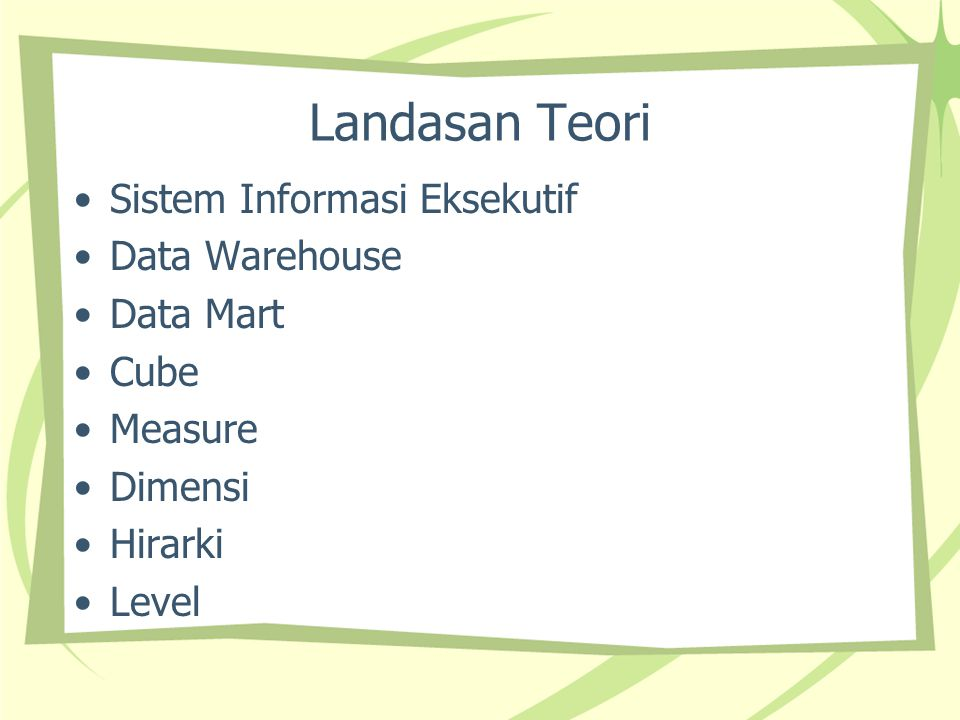 Landasan Teori Sistem Informasi Eksekutif Data Warehouse Data Mart