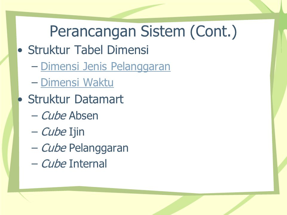 Perancangan Sistem (Cont.)