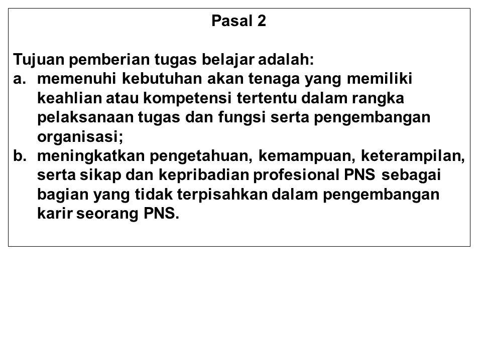Pasal 2 Tujuan pemberian tugas belajar adalah: