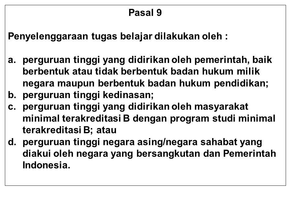 Pasal 9 Penyelenggaraan tugas belajar dilakukan oleh :