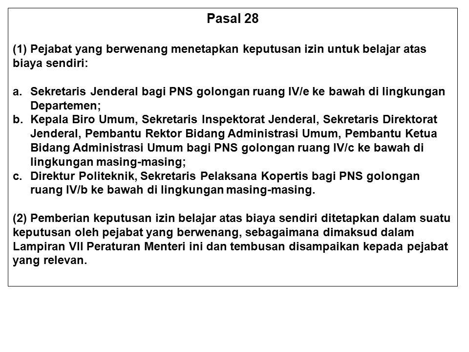 Pasal 28 (1) Pejabat yang berwenang menetapkan keputusan izin untuk belajar atas biaya sendiri: