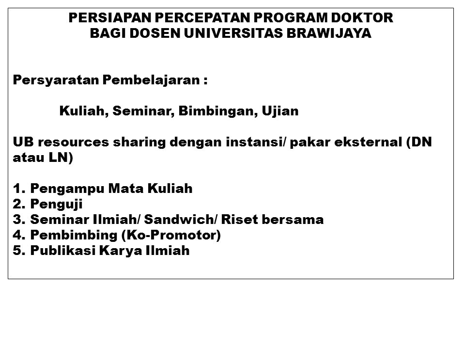 PERSIAPAN PERCEPATAN PROGRAM DOKTOR BAGI DOSEN UNIVERSITAS BRAWIJAYA