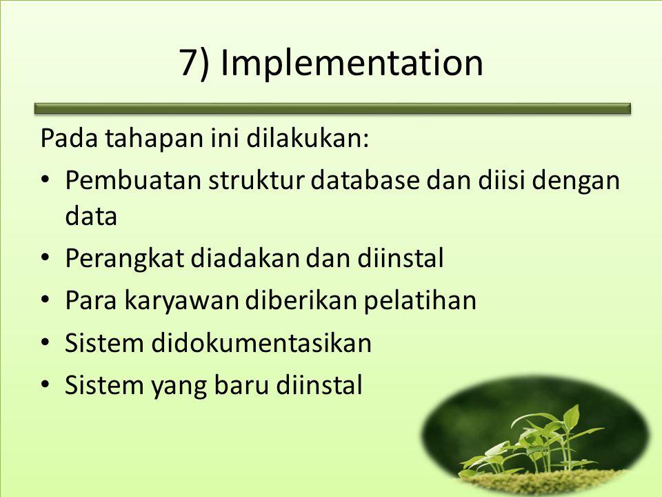 7) Implementation Pada tahapan ini dilakukan: