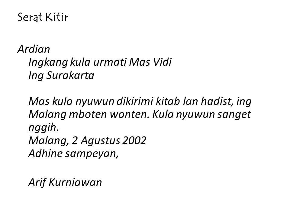Serat Kitir Ardian Ingkang kula urmati Mas Vidi Ing Surakarta Mas kulo nyuwun dikirimi kitab lan hadist, ing Malang mboten wonten.