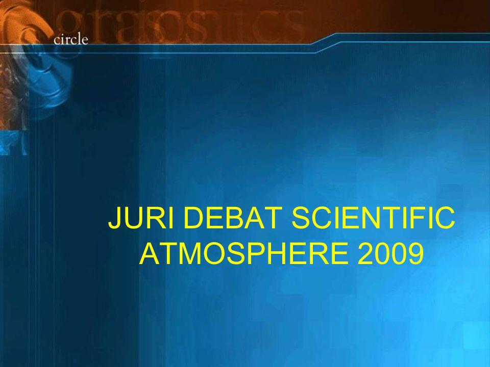 JURI DEBAT SCIENTIFIC ATMOSPHERE 2009