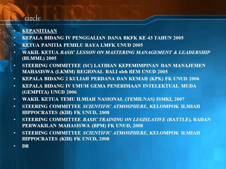 KEPANITIAAN KEPALA BIDANG IV PENGGALIAN DANA BKFK KE-43 TAHUN 2005. KETUA PANITIA PEMILU RAYA LMFK UNUD 2005.