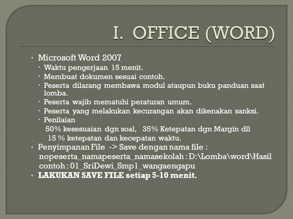 I. OFFICE (WORD) Microsoft Word 2007