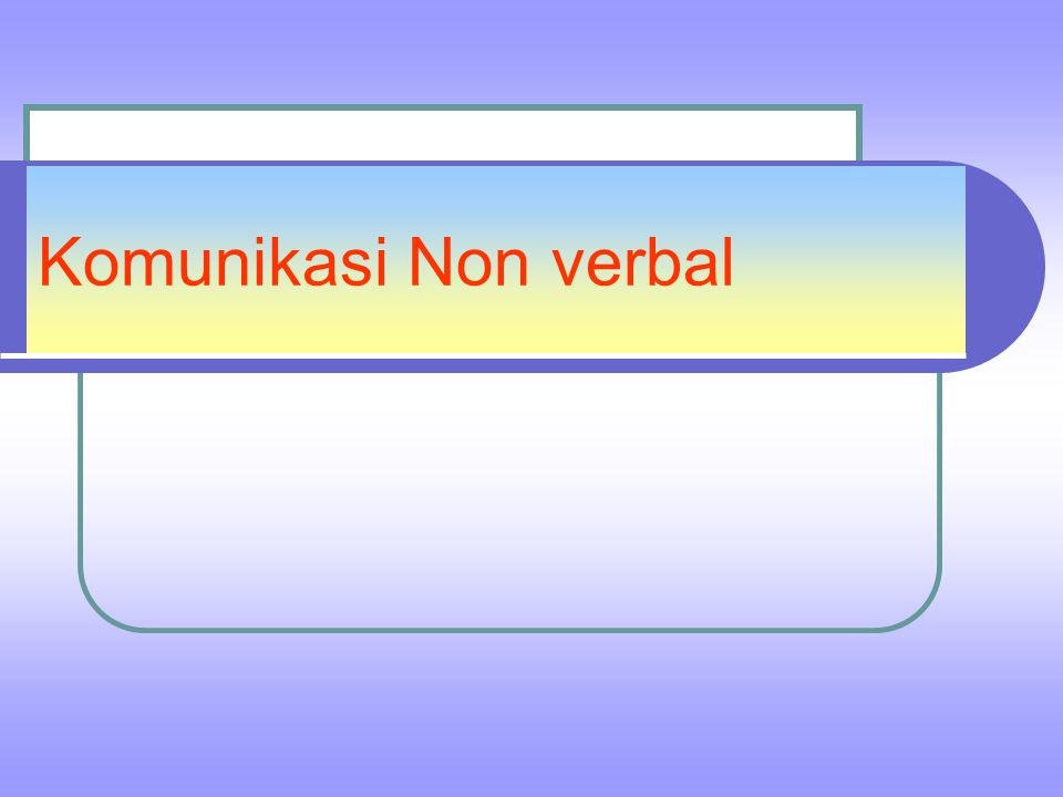 Komunikasi Non verbal